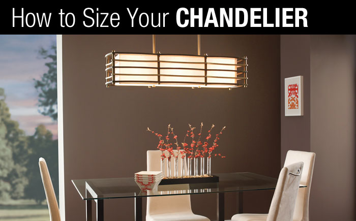 How To Size Your Chandelier Rensen, Chandelier Size For Table